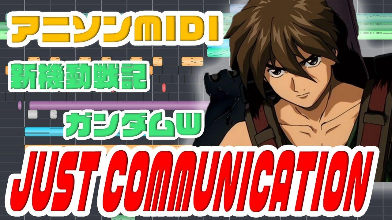 [MIDI]新機動戦記ガンダムW OP「JUST COMMUNICATION」TWO-MIX