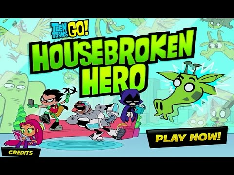 Teen Titans Go! – HOUSEBROKEN HERO (Cartoon Network Games)