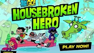 Teen Titans Go! - HOUSEBROKEN HERO (Cartoon Network Games)