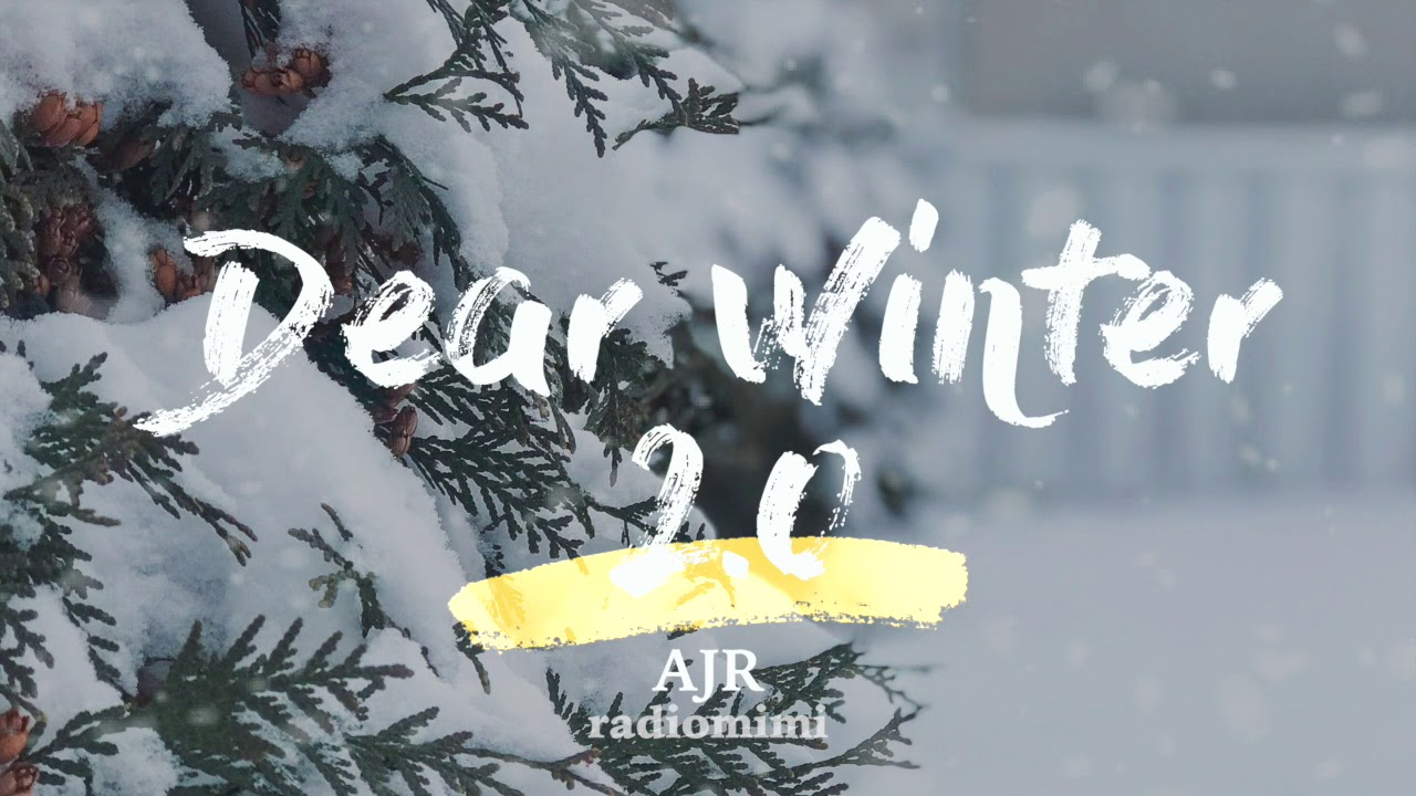Ajr Dear Winter 2 0 Lyrics Youtube It shares the fears of becoming a father one day to a child he would name winter, along with the hopes. ajr dear winter 2 0 lyrics