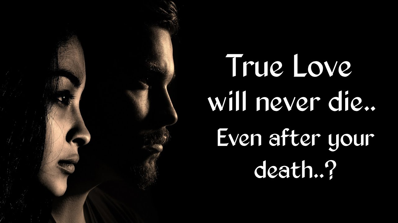 Die never love true can If It