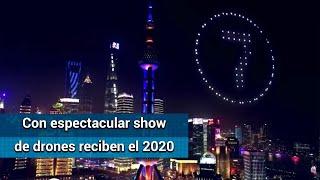 Con espectacular show de drones reciben el 2020 en Shanghái
