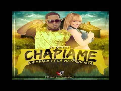 Chimbala ft La Materialista – Tu Quiere Chapiame (Prod. Dj Patio)