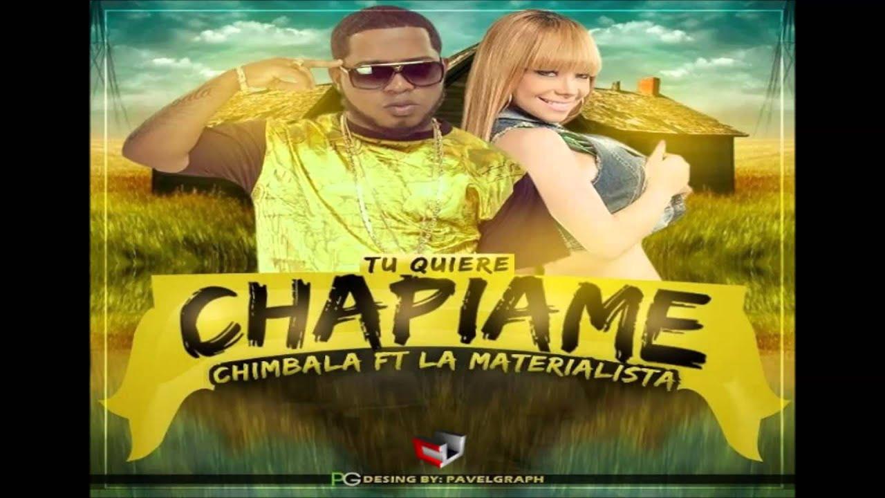 Chimbala Ft La Materialista   Tu Quiere Chapiame (Prod. Dj Patio)