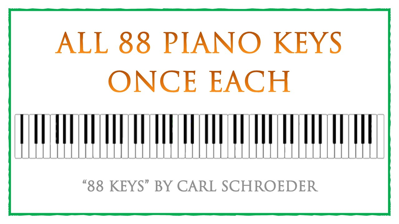 88 Keys: An 88-Tone Row for Solo Piano by Carl Schroeder