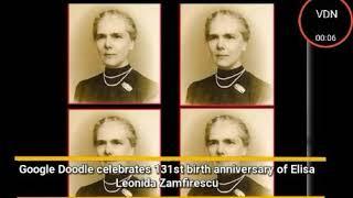 GOOGLE DOODLE CELEBRATES ELISA LEONIDA ZAMFIRESCU'S BIRTH ANNIVERSARY