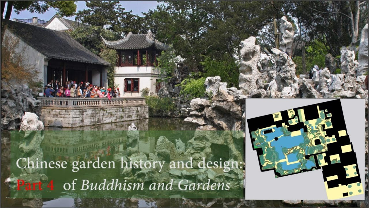 Chinese garden design history and Buddha Pt4 of Buddhist Gardens