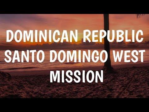 Dominican Republic Santo Domingo West Mission