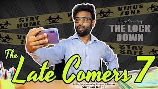 The Late Comers 7 | The Lock down | Shravan Kotha