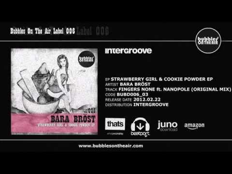 Bara Bröst - Fingers None feat. Nanopole (original mix)