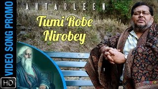 Download Hindi Video Songs - Tumi Robe Nirobey Video Song Promo || Antarleen || Kharaj Mukherjee debuts with Rabindra Sangeet