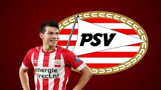 5f9a65f28 Hirving Lozano   All 31 goals and assist   2018 - 2019   PSV and Mexico