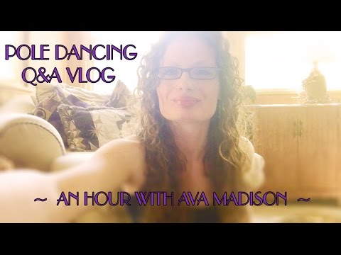 Q & A Vlog : An Hour With Ava Madison : Pole Dancing