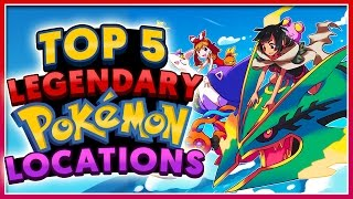 Top 5 LEGENDARY Pokémon Locations!
