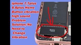 Iphone 7,7 plus 8,8 plus Home Button vibration  Problem Solution/Tachnical SM