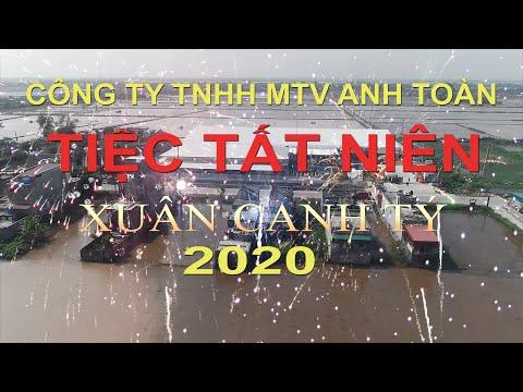 TIỆC TẤT NIÊN MỪNG XUÂN CANH TÝ 2020 CÔNG TY TNHH MTV ANH TOÀN