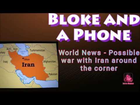 World News - Possible war with Iran around the corner