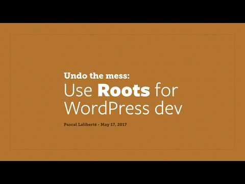 Undo the Mess: Use Roots for WordPress Dev