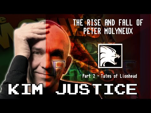 The Rise and Fall of Peter Molyneux:  Part 2 - The Lionhead Story - Kim Justice