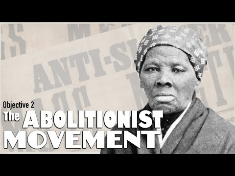 Objective 2  The Abolitionist Movement