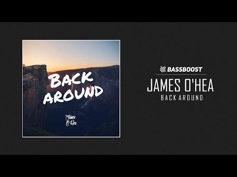 James O'Hea - Back Around [Bass Boost Release]