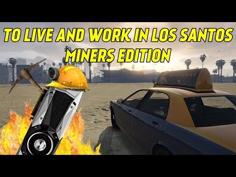 To Live and Work In Los Santos EP1 - Cryptocurrency Miners & GPU Market