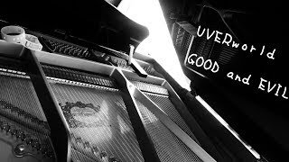 GOOD and EVIL    UVERworld ー ー ー piano