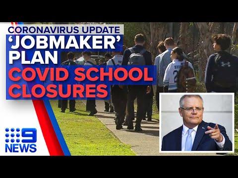 Coronavirus: Two schools closed, Scott Morrison's 'Jobmaker' plan | Nine News Australia