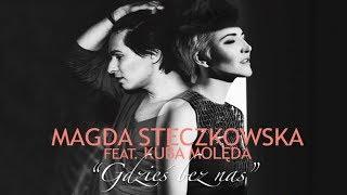 Magda Steczkowska feat. Kuba Molęda -  Gdzieś bez nas