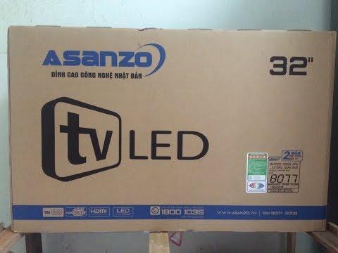 [Nguyễn Quang] mở hộp tivi Asanzo 32 inch model 32T800 hình ảnh đẹp,giá tốt