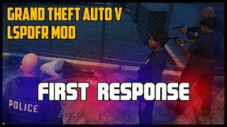 First Response - Grand Theft Auto V (LSPDFR Mod)