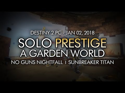Destiny 2 - Solo Prestige Nightfall No Guns: A Garden World (Titan - Week 18)