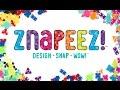 ZNAPEEZ!™ Behind the Scenes