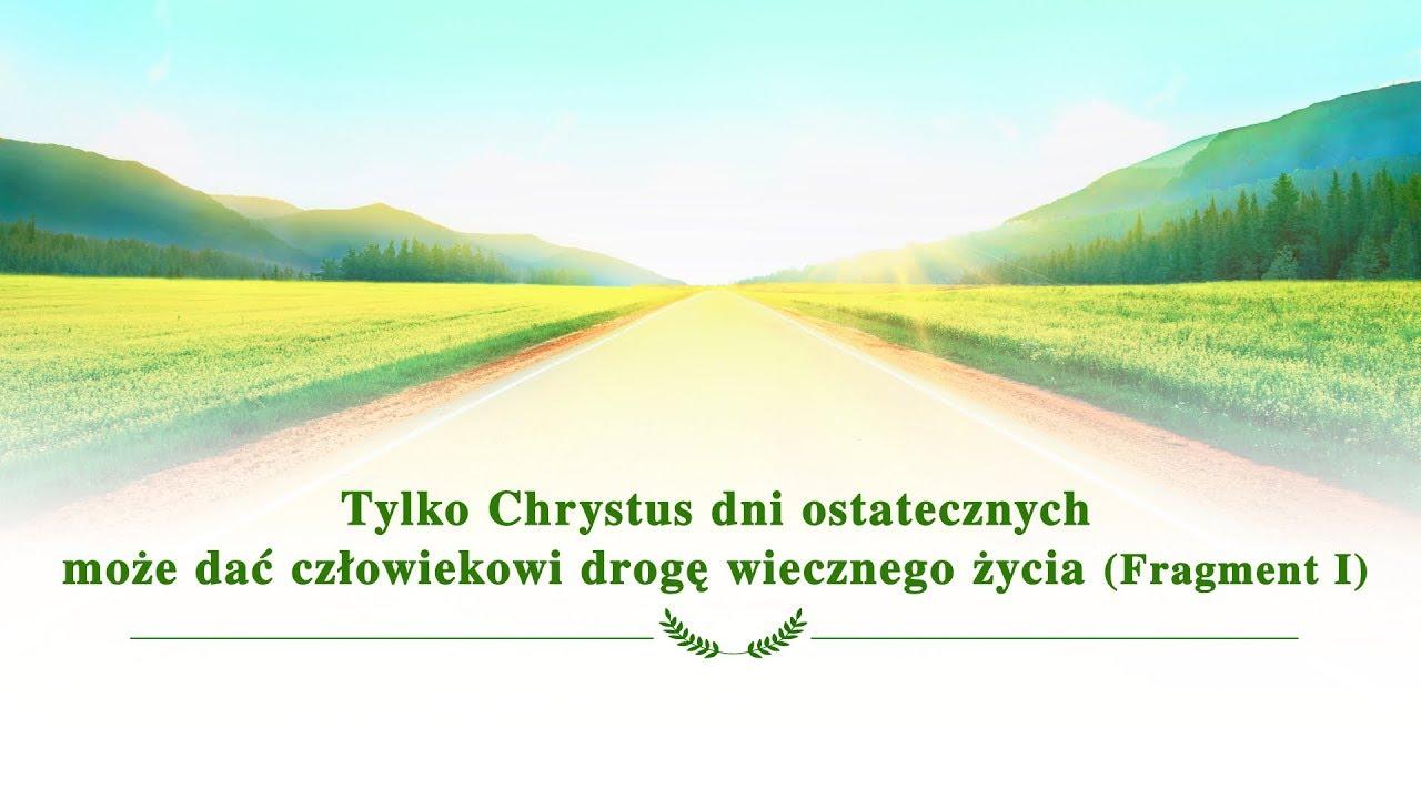 """Słowo Boże """"Tylko Chrystus dni ostatecznych może dać człowiekowi drogę wiecznego życia"""" (Fragment 1)"""
