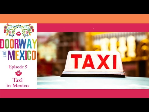 Learn Spanish - Taking a Taxi in Mexico