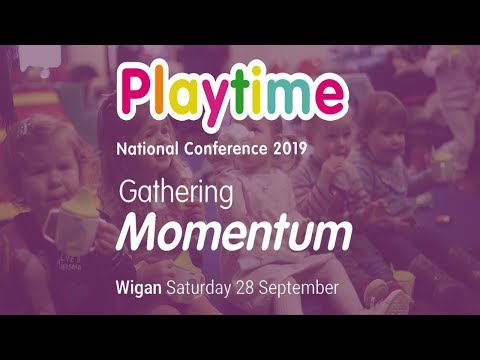 Playtime National Conference 2019 - Care for the Family