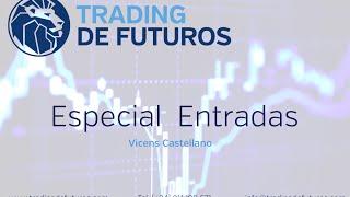 Entradas de trading: Así operamos en los mercados