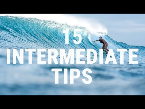 How to Surf | Top 15 Tips for Intermediate Surfers | Improve your Technique
