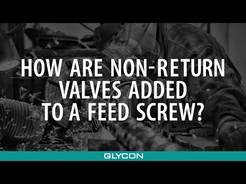How Are Non Return Valves Added to a Feed Screw? | Glycon Corp. Michigan USA