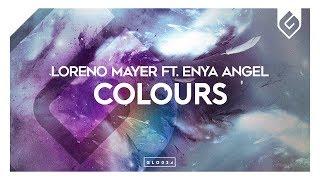 Loreno Mayer ft. Enya Angel - Colours