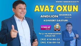 Avaz Oxun - Andijondagi konsert dasturi 2015