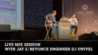 Live Mix Session with Jay Z/Beyoncé Engineer DJ Swivel