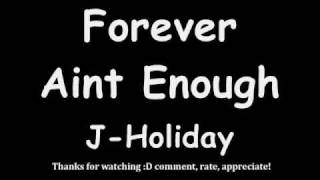 Download Mp3 Forever Aint Enough W/ Lyrics J Holiday