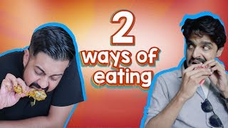 2 Ways Of Eating | Bekaar Films | Comedy Skit
