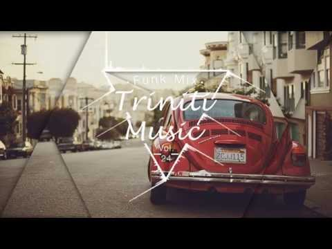 Triniti - A Beautiful Hip Hop Funk Mix Vol. 24