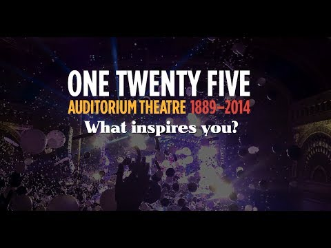 What Inspires you? | 125 Years at the Auditorium Theatre