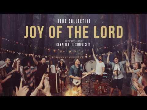 """Joy of The Lord"" - Rend Collective (Official Audio)"