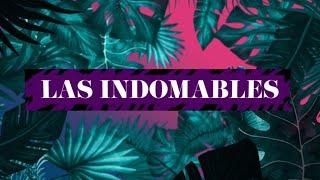 LAS INDOMABLES - INVITADO ESPECIAL: JAIME CAMPUSANO