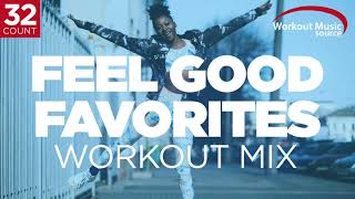 Workout Music Source // Feel Good Favorites Workout Mix // 32 Count (132 BPM)