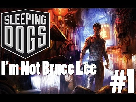 Sleeping Dogs: I'm Not Bruce Lee - Part 1 (Live Commentary)